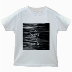 I love black and white Kids White T-Shirts
