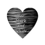 I love black and white Heart Magnet Front