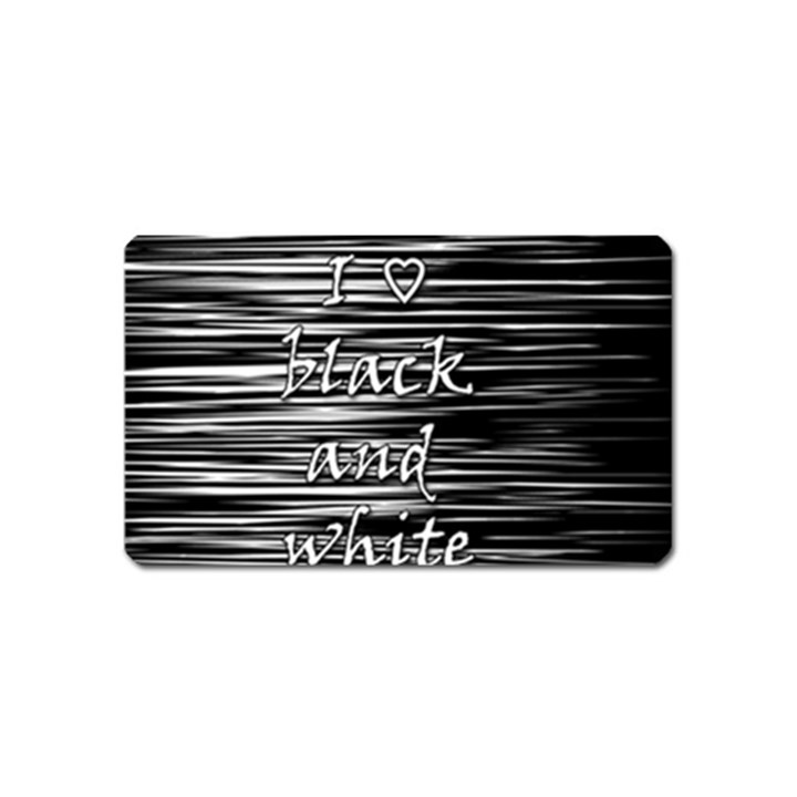 I love black and white Magnet (Name Card)