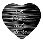 I love black and white Heart Ornament (2 Sides) Front