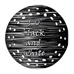 I love black and white Round Filigree Ornament (2Side) Front