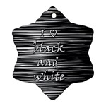 I love black and white Snowflake Ornament (2-Side) Front