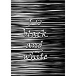 I love black and white I Love You 3D Greeting Card (7x5) Inside