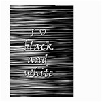 I love black and white Small Garden Flag (Two Sides) Back