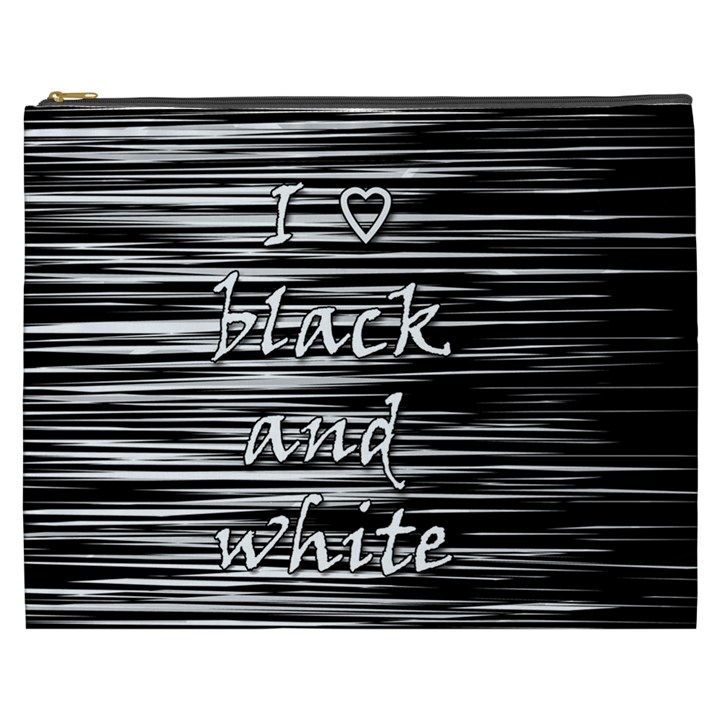 I love black and white Cosmetic Bag (XXXL)
