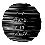 I love black and white Large 18  Premium Round Cushions Front