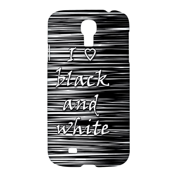 I love black and white Samsung Galaxy S4 I9500/I9505 Hardshell Case