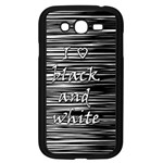 I love black and white Samsung Galaxy Grand DUOS I9082 Case (Black) Front