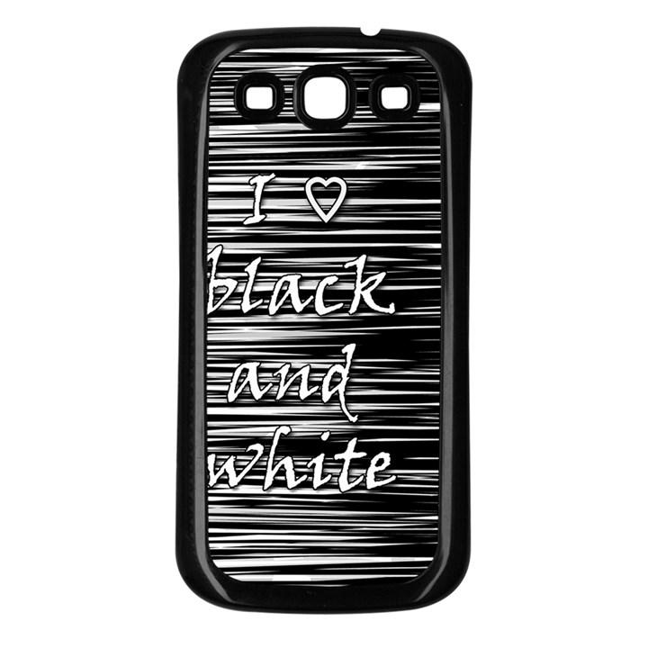 I love black and white Samsung Galaxy S3 Back Case (Black)