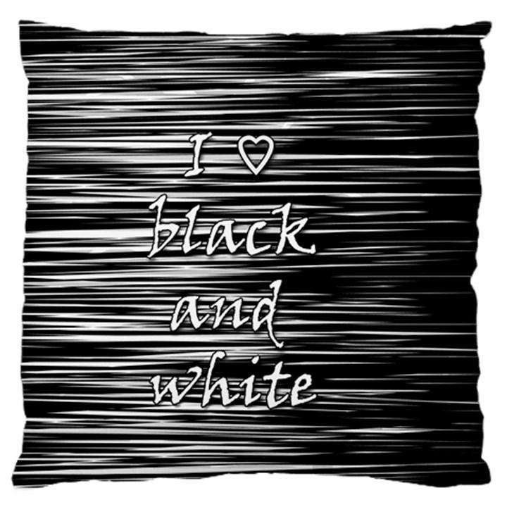 I love black and white Standard Flano Cushion Case (One Side)