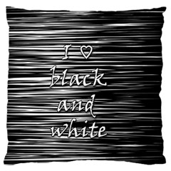 I love black and white Large Flano Cushion Case (One Side)