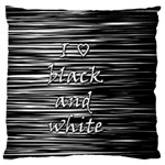 I love black and white Large Flano Cushion Case (One Side) Front