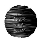 I love black and white Standard 15  Premium Flano Round Cushions Back