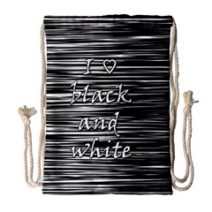I love black and white Drawstring Bag (Large)