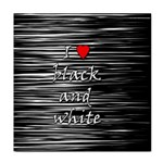 I love black and white 2 Tile Coasters Front