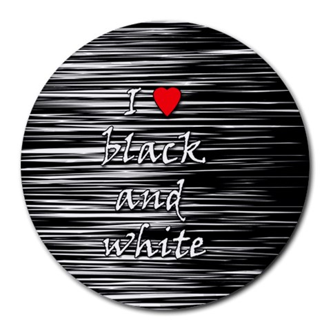 I love black and white 2 Round Mousepads