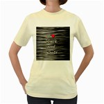 I love black and white 2 Women s Yellow T-Shirt Front