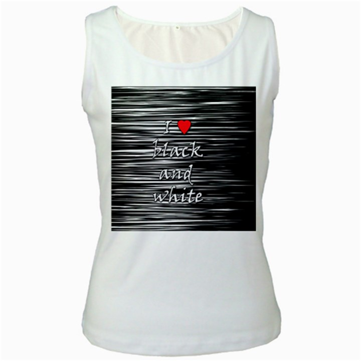 I love black and white 2 Women s White Tank Top