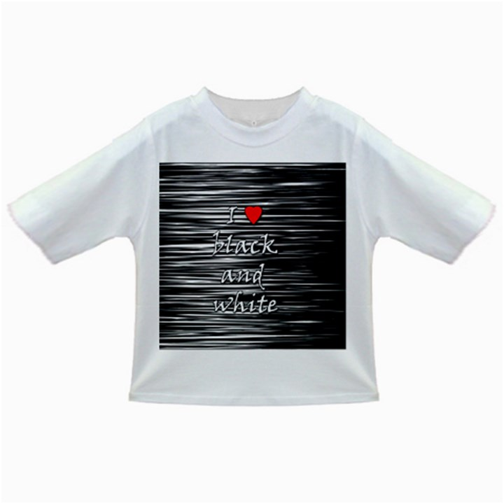 I love black and white 2 Infant/Toddler T-Shirts