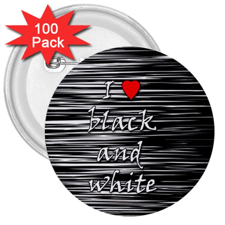 I love black and white 2 3  Buttons (100 pack)