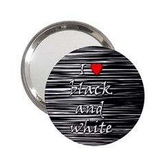 I love black and white 2 2.25  Handbag Mirrors