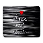 I love black and white 2 Large Mousepads Front