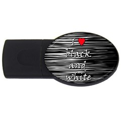 I love black and white 2 USB Flash Drive Oval (4 GB)