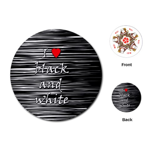 I love black and white 2 Playing Cards (Round)