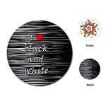 I love black and white 2 Playing Cards (Round)  Front