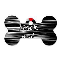 I love black and white 2 Dog Tag Bone (One Side)