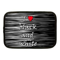 I love black and white 2 Netbook Case (Medium)