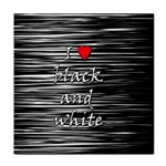 I love black and white 2 Face Towel Front