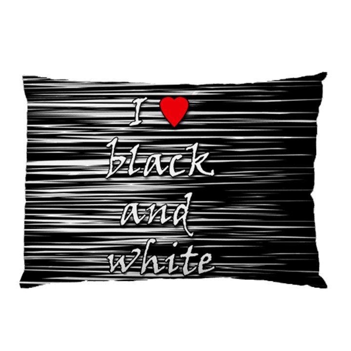 I love black and white 2 Pillow Case