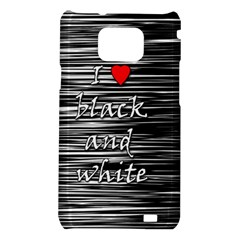 I love black and white 2 Samsung Galaxy S2 i9100 Hardshell Case