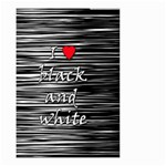 I love black and white 2 Small Garden Flag (Two Sides) Back