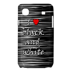 I love black and white 2 Samsung Galaxy SL i9003 Hardshell Case