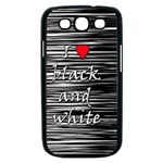 I love black and white 2 Samsung Galaxy S III Case (Black) Front