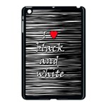 I love black and white 2 Apple iPad Mini Case (Black) Front