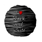 I love black and white 2 Standard 15  Premium Round Cushions Back