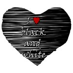 I love black and white 2 Large 19  Premium Heart Shape Cushions Front