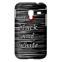 I love black and white 2 Samsung Galaxy Ace Plus S7500 Hardshell Case