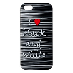I love black and white 2 Apple iPhone 5 Premium Hardshell Case