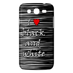 I Love Black And White 2 Samsung Galaxy Mega 5 8 I9152 Hardshell Case