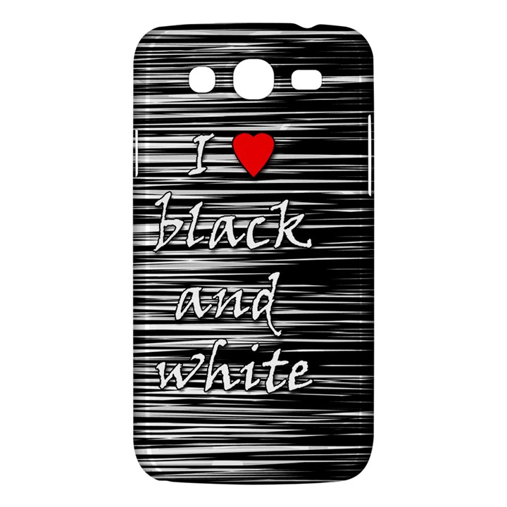 I love black and white 2 Samsung Galaxy Mega 5.8 I9152 Hardshell Case