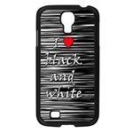 I love black and white 2 Samsung Galaxy S4 I9500/ I9505 Case (Black) Front