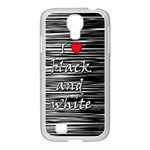 I love black and white 2 Samsung GALAXY S4 I9500/ I9505 Case (White) Front