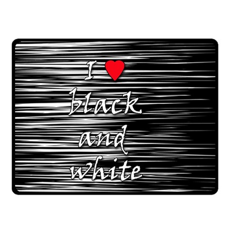 I love black and white 2 Double Sided Fleece Blanket (Small)