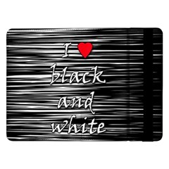 I Love Black And White 2 Samsung Galaxy Tab Pro 12 2  Flip Case