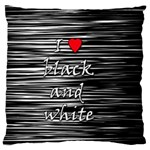 I love black and white 2 Large Flano Cushion Case (One Side) Front