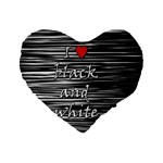 I love black and white 2 Standard 16  Premium Flano Heart Shape Cushions Front